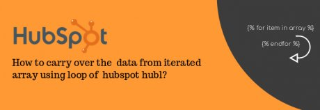 How to pass the iterated data inside the for loop of Hubspot's HUBL.